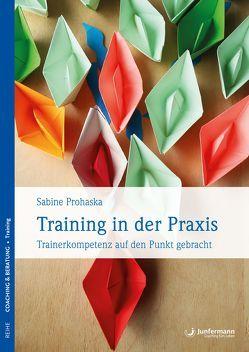 Training in der Praxis von Prohaska,  Sabine