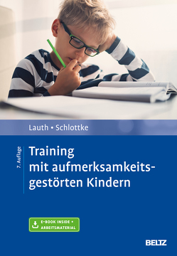 Training mit aufmerksamkeitsgestörten Kindern von Lauth,  Gerhard W., Schlottke,  Peter F.