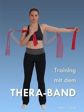 Training mit dem Thera-Band von Glener,  Robert F