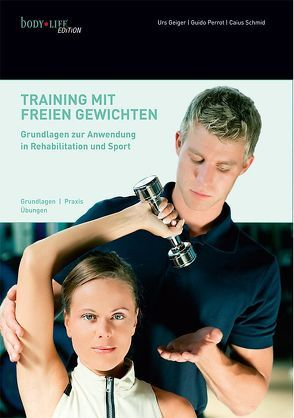 Training mit freien Gewichten von Geiger,  Urs, Schmid,  Caius