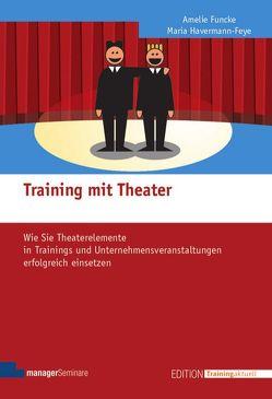 Training mit Theater von Funcke,  Amelie, Havermann-Feye,  Maria