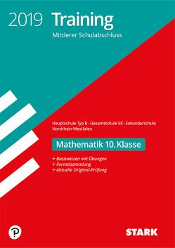 Training Mittlerer Schulabschluss 2019 – Mathematik 10. Klasse – Hauptschule EK/ Gesamtschule EK/Sekundarschule – NRW