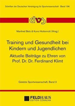 Training und Gesundheit bei Kindern und Jugendlichen von Betz,  Manfred, Hottenrott,  Kuno