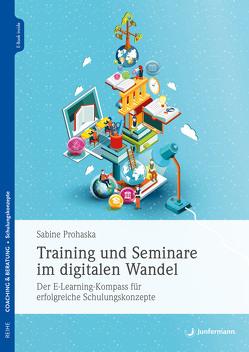 Training und Seminare im digitalen Wandel von Prohaska,  Sabine