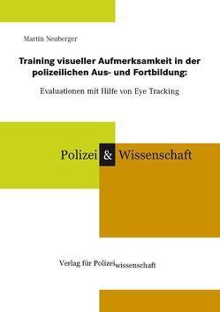 Training visueller Aufmerksamkeit in der polizeilichen Aus- und Fortbildung: von Neuberger,  Martin