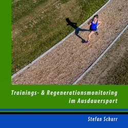 Trainings- und Regenerationsmonitoring im Ausdauersport von Schurr,  Stefan