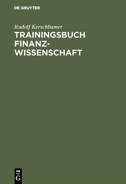 Trainingsbuch Finanzwissenschaft von Kerschbamer,  Rudolf