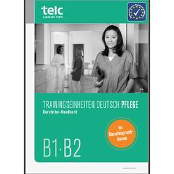 Trainingseinheiten telc Deutsch B1·B2 Pflege von Dieck-Cham,  Urte, Hoff-Nabhani,  Gabriele, Schlögl,  Andrea, Schlögl,  Jakob