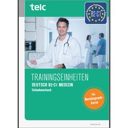 Trainingseinheiten telc Deutsch B2·C1 Medizin von Dr. Thommes,  Jacqueline, Kaldemorgen,  Sabine, Thiel,  Susanne, Wegner,  Wolfgang, Wittmann,  Cosima