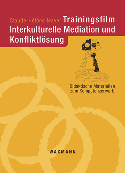 Trainingsfilm Interkulturelle Mediation und Konfliktlösung von Mayer,  Claude-Hélène
