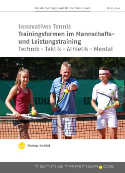 Trainingsformen im Mannschafts- und Leistungstraining von Markus,  Knödel