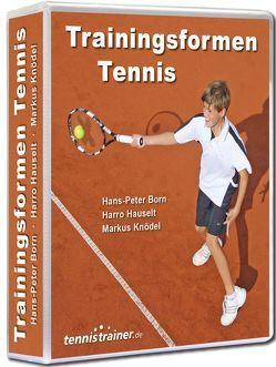 Trainingsformen Tennis von Born,  Hans P, Hauselt,  Harro, Knödel,  Markus