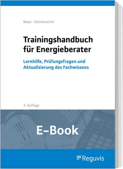 Trainingshandbuch für Energieberater (E-Book) von Maas,  Anton, Steinbrecher,  Jutta