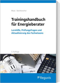 Trainingshandbuch für Energieberater von Maas,  Anton, Steinbrecher,  Jutta