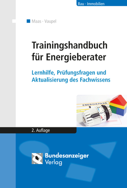 Trainingshandbuch für Energieberater von Maas,  Anton, Vaupel,  Karin