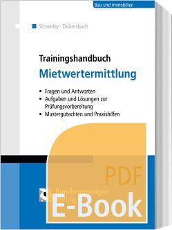 Trainingshandbuch Mietwertermittlung (E-Book) von Dickersbach,  Marc, Schwirley,  Peter