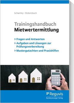 Trainingshandbuch Mietwertermittlung von Dickersbach,  Marc, Schwirley,  Peter