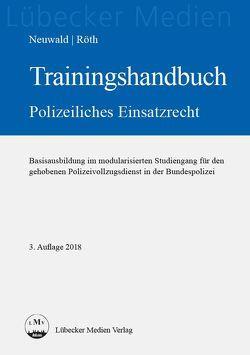 Trainingshandbuch Polizeiliches Einsatzrecht von Neuwald,  Nils, Röth,  Tino
