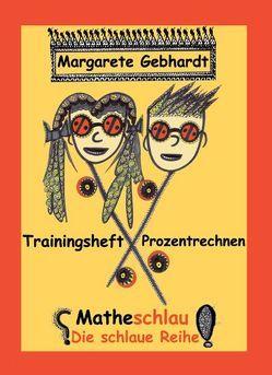Trainingsheft Prozentrechnen von Gebhardt,  Margarete