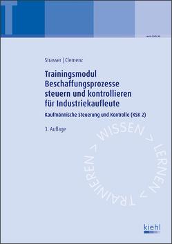 Trainingsmodul Beschaffungsprozesse steuern und kontrollieren für Industriekaufleute von Clemenz,  Gerhard, Strasser,  Alexander