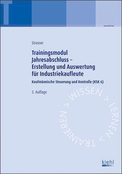 Trainingsmodul Jahresabschluss – Erstellung und Auswertung für Industriekaufleute von Strasser,  Alexander