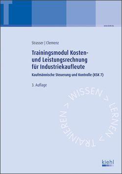 Trainingsmodul Kosten- und Leistungsrechnung für Industriekaufleute von Clemenz,  Gerhard, Strasser,  Alexander