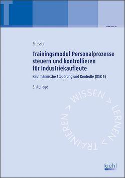 Trainingsmodul Personalprozesse steuern und kontrollieren für Industriekaufleute von Strasser,  Alexander