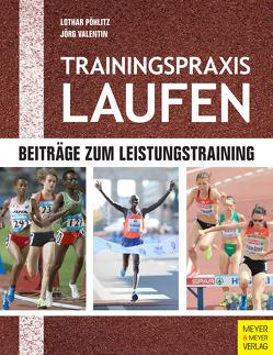 Trainingspraxis Laufen von Pöhlitz,  Lothar, Valentin,  Jörg