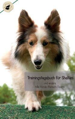 Trainingstagebuch für Shelties von Steuerwald,  Sissi