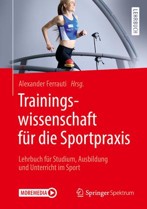 Trainingswissenschaft für die Sportpraxis von Ferrauti,  Alexander