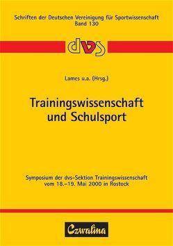Trainingswissenschaft und Schulsport von Barck,  Friedhelm, Keller,  Werner, Körber,  Karin, Lames,  Martin, Preuss,  Hartmut, Reder,  Ulf