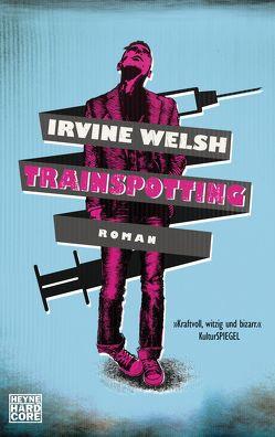 Trainspotting von Torberg,  Peter, Welsh,  Irvine