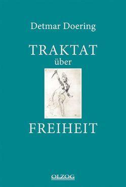 Traktat über Freiheit von Doering,  Detmar