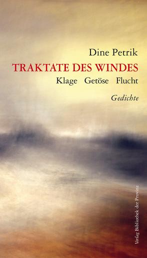Traktate des Windes von Petrik,  Dine, Strigl,  Daniela