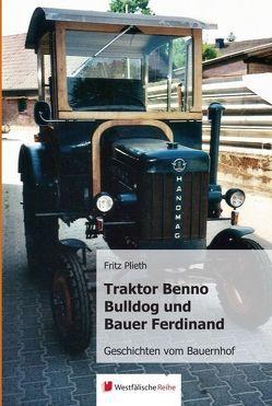 Traktor Benno Bulldog und Bauer Ferdinand von Plieth,  Fritz