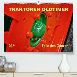 Traktoren Oldtimer – Teile des Ganzen (Premium, hochwertiger DIN A2 Wandkalender 2021, Kunstdruck in Hochglanz) von Roder,  Peter