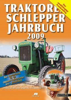 Traktoren Schlepper / Jahrbuch 2009 von Siem,  Gerhard