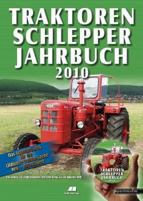 Traktoren Schlepper / Jahrbuch 2010 von Siem,  Gerhard