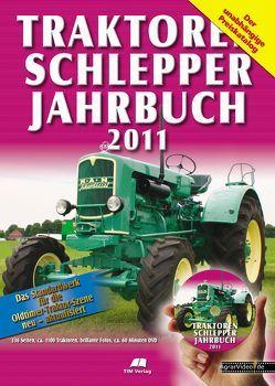 Traktoren Schlepper / Jahrbuch 2011 von Siem,  Gerhard