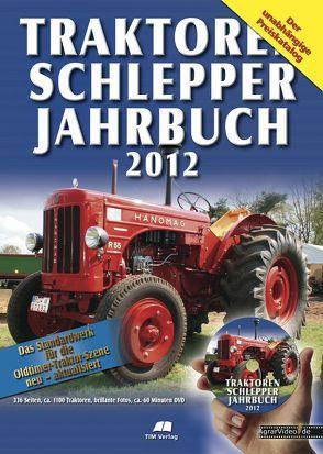 Traktoren Schlepper / Jahrbuch 2012 von Siem,  Gerhard