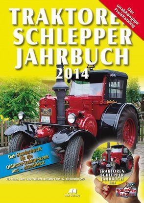 Traktoren Schlepper / Jahrbuch 2014 von Siem,  Gerhard