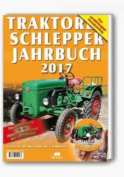 Traktoren Schlepper / Jahrbuch 2017 von Siem,  Gerhard