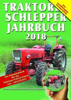 Traktoren Schlepper / Jahrbuch 2018 von Jarczok,  Reinhard, Siem,  Gerhard