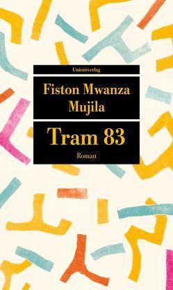 Tram 83 von Meyer,  Katharina, Mujila,  Fiston Mwanza, Müller,  Lena