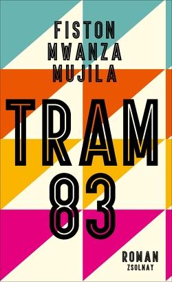 Tram 83 von Meyer,  Katharina, Müller,  Lena, Mwanza Mujila,  Fiston