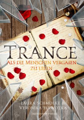 Trance von Schmolke,  Laura, Serwotka,  Veronika