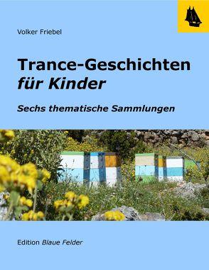 Trance-Geschichten für Kinder von Friebel,  Volker