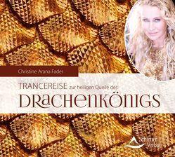 Trancereise zur heiligen Quelle des Drachenkönigs von Fader,  Christine Arana