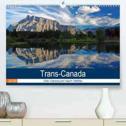 Trans-Canada: Von Vancouver nach Halifax (Premium, hochwertiger DIN A2 Wandkalender 2020, Kunstdruck in Hochglanz) von Pantke,  Reinhard