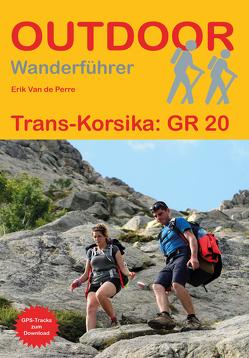 Trans-Korsika: GR 20 von Van De Perre,  Erik